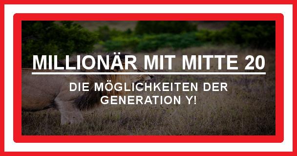 Millionär mit Mitte 20 - motivationiskey.de