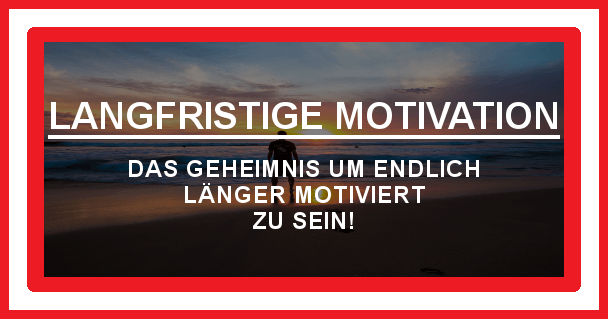 langfristige Motivation - motivationiskey.de