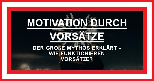 Motivation durch Vorsätze - motivationiskey.de