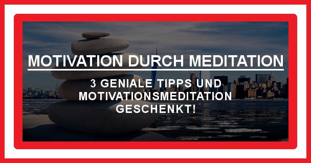 Motivation durch Meditation - motivationiskey.de