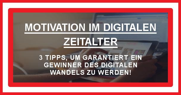 Digitales Zeitalter - motivationiskey.de