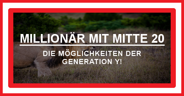 Millionär mit Mitte 20 - motivationiskey.de