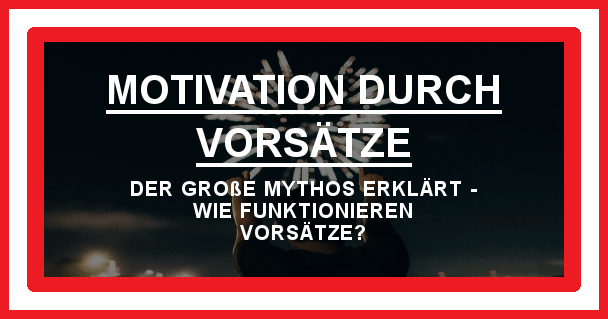 Motivation durch Vorsätze - motivationiskey.de