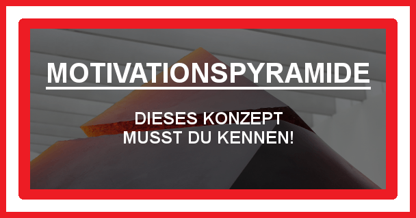 Motivationspyramide - motivationiskey.de