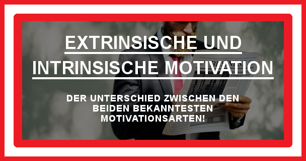 Extrinsische und intrinsische Motivation