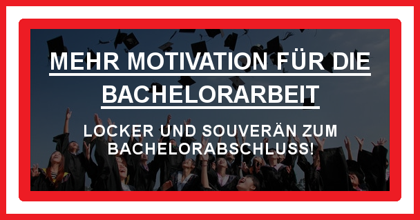 Motivation Bachelorarbeit
