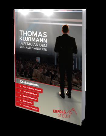 Motivationsbücher Empfehlung Thomas Klussmann - Der Tag an dem sich alles änderte